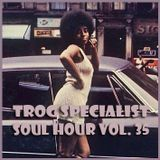 TROG SOUL HOUR VOL. 35