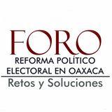 Inauguración del Foro Reforma Político Electoral en Oaxaca