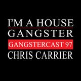 CHRIS CARRIER | GANGSTERCAST 97