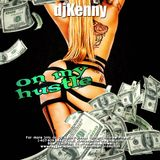 DJ Kenny - On My Hustle (Dancehall, Hip-Hop Mixtape 2015)