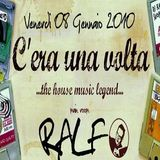Dj Ralf @ C'era una volta - (at Love / ex Pachuca), Padova - 08.01.2010