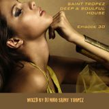 SAINT TROPEZ DEEP & SOULFUL HOUSE Episode 30. Mixed by Dj NIKO SAINT TROPEZ