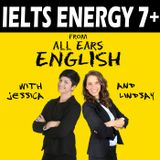 IELTS Energy 318: How Kendy Went from 7's to 9's!