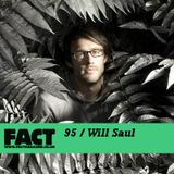 FACT Mix 95: Will Saul