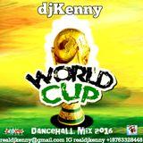 DJ KENNY WORLD CUP DANCEHALL MIX AUG 2016