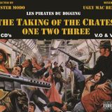 Mister Modo & Ugly Mac Beer - The Taking of The Crates 1,2,3