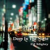 DJ Mighty - Deep In The Night