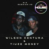 Wilson Kentura & Tiuze Money - For The Love Of House Project (Mix Session #3) - 25.10.2015