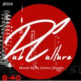 DubCulture #004 (Mixed By Simon Woods)