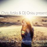 Chris Artiks & DJ Onisu Present: Dreams of Satisfaction, Episode 2