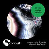 Conduit Set #088 | Escape Velocity (curated by John Schaefer) [SoulTerrain]