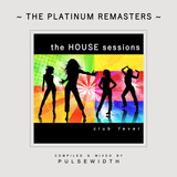 The House Sessions: Club Fever (HQ Platinum Remaster)