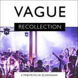 DJ DanSingh - VAGUE Recollection (A tribute to one of the UK's best club nights)