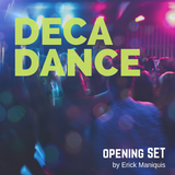 DECADANCE Opening Set by Erick Maniquis