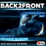 Back2Front Live Sessions Show #007 Guest Mix  By Mzwakhe