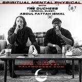 SPIRITUAL MENTAL PHYSICAL w/ The Duchess & Special Guest Abdul Fattah Ismail - 1.11.2019