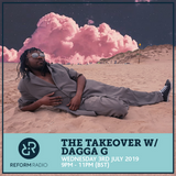 The Takeover w/ Dagga G 3rd July 2019