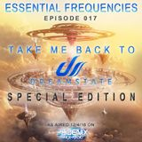Essential Frequencies 017 - Take Me Back To Dreamstate 2016!