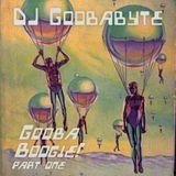 Goobabyte: Gooba Boogie pt. 1