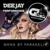 MDNA BY PARADELIK W2G ( DJ PERFORMANCE FREESTYLE  )