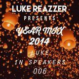 Luke In Speakers 006 - YEAR MIX 2014
