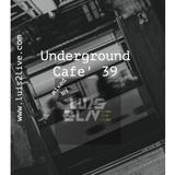 Underground Cafe' 39