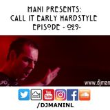 Mani Presents: Call It Early Hardstyle Episode 029 - June 2017