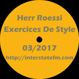Herr Roessi's Exercices De Style March'17