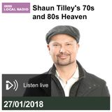 Shaun Tilley's 70's and 80's Heaven : BBC Sussex/Surrey (27/1/18)