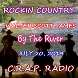 ROCKIN COUNTRY - C.R.A.P. RADIO - JULY 20, 2019 - BY THE RIVER