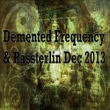 Demented Frequency & Rassterlin R.TEMPO 16/12/13