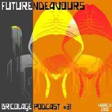 Bricolage Podcast #31 : futurendeavours