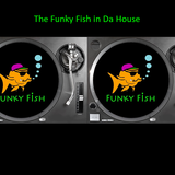 The Funky Fish in Da House