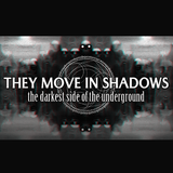 They Move In Shadows Jan 21 2017
