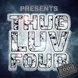 Thug Luv Vol 4