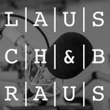 LAUSCH&BRAUS Podcast 05/2016 - Bucketlist