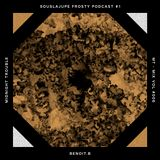 SOUSLAJUPE FROSTY PODCAST #1 - MIDNIGHT TROUBLE MIX VOL#006 MIXED BY BENOIT B