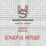"""""""SOULFUL HOUSE"""" - SESSION TEN - 2017"""