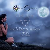 "Chill with ""Q"" - The S Encial Sessions #06 - 17.11.2018"