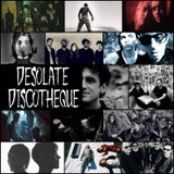 Desolate Discotheque #08 (Coldwave, Post Punk, Gothic)