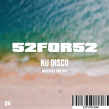 52FOR52#4 - NU DISCO - Mixed by Yon Jovi