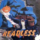 Headless (2017 Hallowe'en Dance Mix)