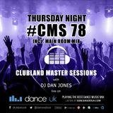 CMS78t - Clubland Master Sessions (Thur) - DJ Dan Jones - Dance Radio UK (25 MAY 2017)