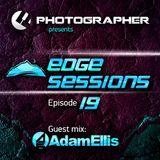 Photographer - Edge Sessions 019 (incl. Adam Ellis Guest Mix) 09.09.2014