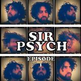 SIR PSYCH PRESENTS: Recollections Episode One