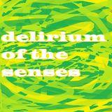 Delirium Of The Senses 13/11/2017