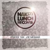 Naked Lunch PODCAST #184 - JOE MESMAR