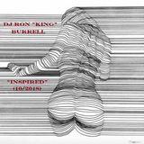 DJ Ron King Burrell - Inspired (10-2018)