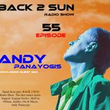 BACK 2 SUN Radio Show Episode 55 (Andy Panayogis Guest Mix)