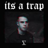 ITS A TRAP EP. 005 | TRAP x BASS